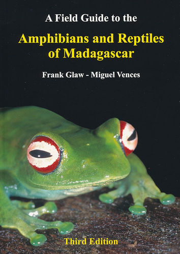 Glaw, Vences: A Field Guide to the Amphibians and Reptiles of Madagascar