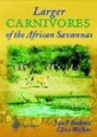 Bothma, Walker : Larger Carnivores of the African Savannas :