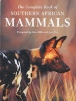 Mills, Hes : The Complete Book of Southern African Mammals :
