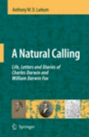 Larkum : A Natural Calling : Life, Letters and Diaries of Charles Darwin and William Darwin Fox