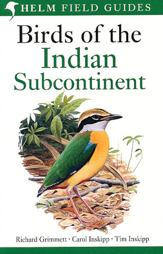 Grimmett, Inskipp, Inskipp: Birds of the Indian Subcontinent