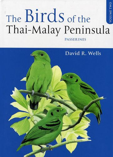 Wells: The Birds of the Thai-Malay Peninsula - Volume 2: Passerines