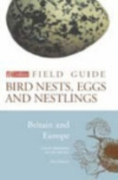 Harrison, Castell : Collins Field Guide Bird Nest, Eggs and Nestlings : Britain and Europe