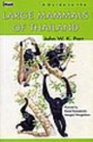 Parr : A Guide to the Large Mammals of Thailand :