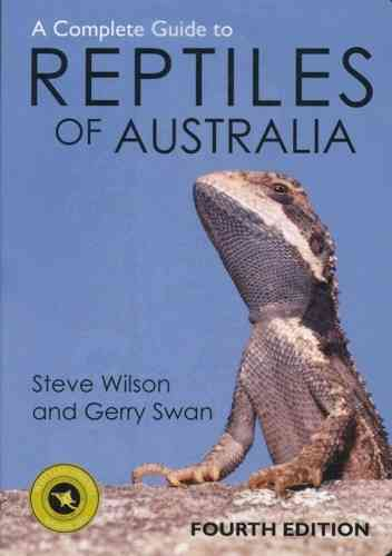 Wilson, Swan: A Complete Guide to Reptiles of Australia -  Fourth Edition