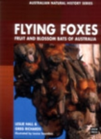 Hall, Richards : Flying Foxes : Fruit and Blossom Bats of Australia