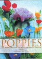 Grey-Wilson : Poppies : A Guide to the Poppy Family in the Wild and in Cultivation