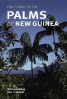 Baker, Dransfield : Field Guide to the Palms of New Guinea :