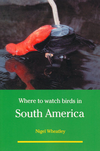 Wheatley: Where to Watch Birds in South America