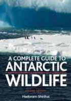 Shirihai : A Complete Guide to Antarctic Wildlife : The Birds and Marine Mammals of the Antarctic Continent and Southern Ocean