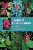 Whistler : Tropical Ornamentals : A Guide