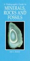 Roberts : A Photographic Guide to Minerals, Rocks and Fossils :