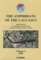 Tarkhnishvili, Gokhelashvili : The Amphibians of the Caucasus : Advances in Amphibian Research in the Former Soviet Union, Volum 4 (1999)
