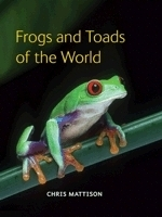 Mattison : Frogs and Toads of the World :