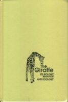 Dagg, Foster : The Giraffe : Its Biology, Behavior and Ecology