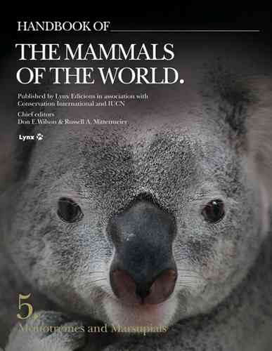 Wilson, Mittermeier (Hrsg.): Handbook of the Mammals of the World - Vol 5: Monotremes and Marsupials