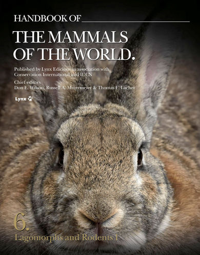 Wilson, Mittermeier (Hrsg.): Handbook of the Mammals of the World, Vol. 6: Lagomorphs and Rodents I