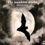 Barataud : The Inaudible World : Ballades dans l'inaudible