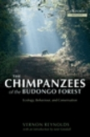 Reynolds : The Chimpanzees of the Budongo Forest : Ecology, Behaviour and Conservation