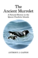 Gaston : The Ancient Murrelet : A Natural History in the Queen Charlotte Islands