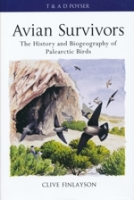 Finlayson : Avian Survivors : The History and Biogeography of Palearctic Birds