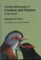 Erritzoe : Working Bibliography of Cuckoos and Turacos of the World :