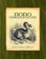 Grihault : Dodo: The Bird Behind the Legend :