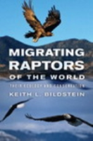 Bildstein : Migrating Raptors of the World : Their Ecology and Conservation