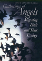 Able : Gatherings of Angels : Migrating Birds and Their Ecology