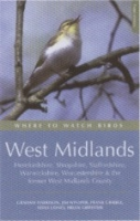 Harrison, Winsper, Gribble, Coney, Griffiths : Where to Watch Birds in the West Midlands : Herfordshire, Shropshire, Staffordshire, Warwickshire, Worcestershire, and the former West Midlands