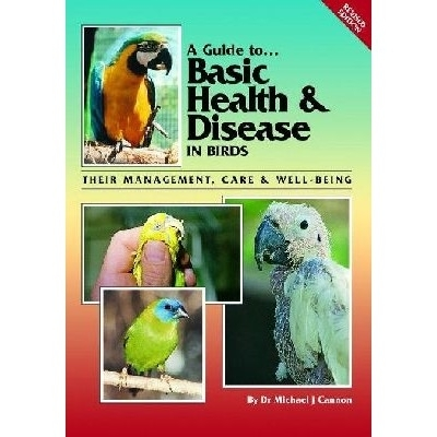 Cannon: A Guide to Basic Health and Disease in Birds - Their Care, Management and Well-Being