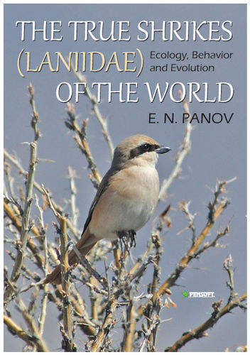 Panov: The True Shrikes (Laniidae) of the World - Ecology, Behaviour and Evolution