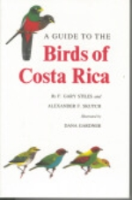 Stiles, Skutch, Gardner: A Guide to the Birds of Costa Rica