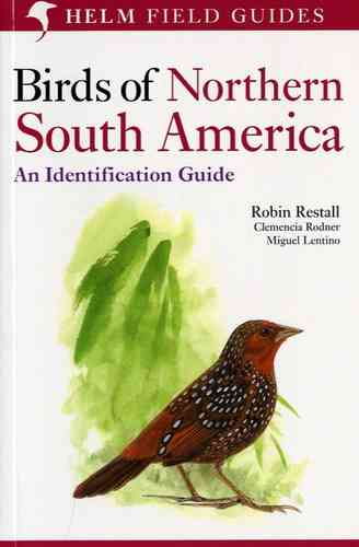 Restall, Rodner, Lentino, Williams: Birds of Northern South America - Volume 2: Field Guide