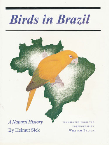 Sick: Birds in Brazil - A Natural History