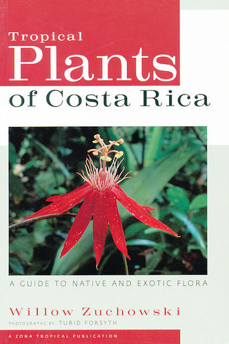 Zuchowski (Text), Forsyth (Fotos): Tropical Plants of Costa Rica  A Guide to Native and Exotic Flora