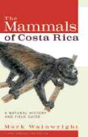 Wainwright : The Mammals of Costa Rica : A Natural History and Field Guide