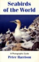 Harrison : Seabirds of the World : A photographic guide