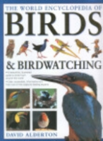 Alderton : The World Encyclopedia of Birds and Birdwatching :