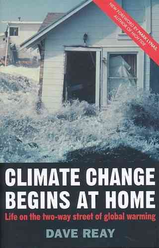 Reay: Climate Change Begins at Home - Life on the two-way street of global warming