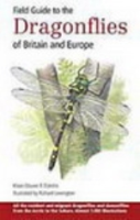 Dijkstra, Illustr.: Lewington : Field Guide to the Dragonflies of Britain and Europe : All resident and migrant dragonflies and damselflies from the Arctic to the Sahara. Almost 1,000 Illustrations