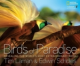 Lamann, Scholes - Birds of Paradise : Revealing the World's Most Extraordinary Birds