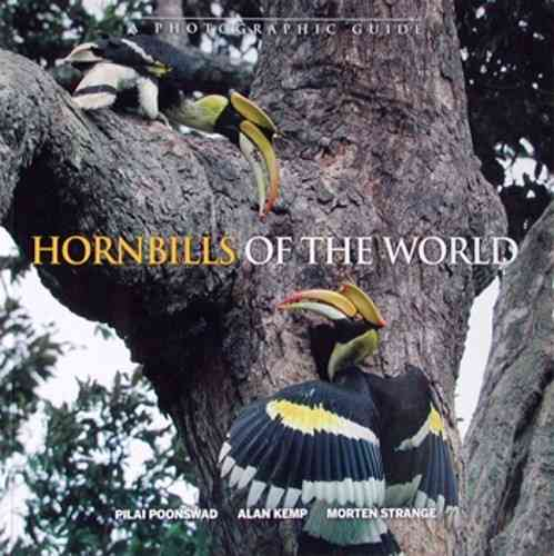 Poonswad, Kemp, Strange: Hornbills of the World: A Photographic Guide