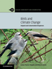 Pearce-Higgins, Green: Birds an Climate Change - Impacts and Conservation Responses
