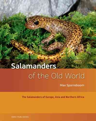 Sparreboom: Salamanders of the Old World - The Salamanders of Europe, Asia and Northern Africa