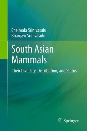 Srinivasulu, Srinivasulu: South Asian Mammals - Their Diversity, Distribution, and Status