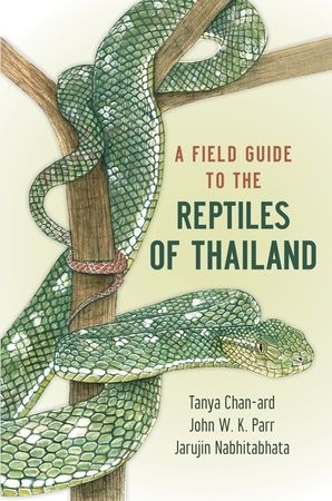 Chan-ard, Nabhitabhata, Parr: A Field Guide to the Reptiles of Thailand