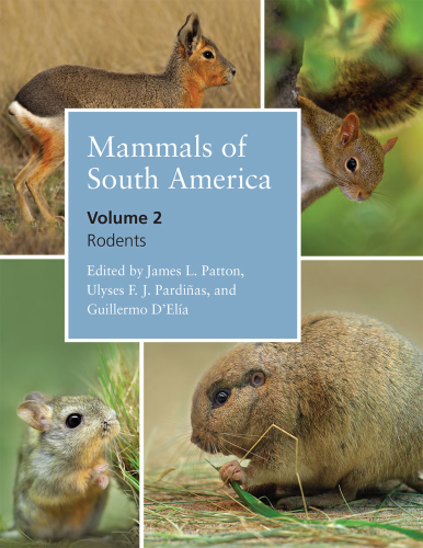 Patton, Pardiňas, D'Elia (Hrsg.): Mammals of South America - Vol. 2 Rodents
