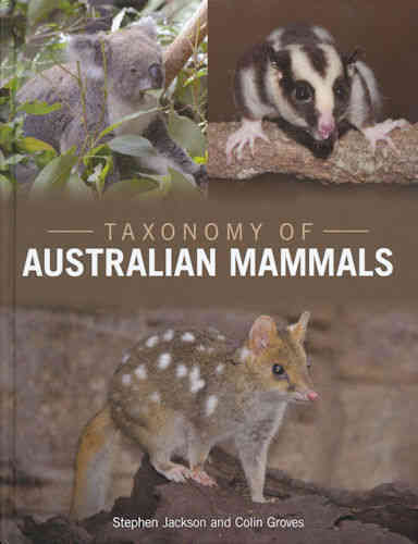 Jackson, Groves: Taxonomy of Australian Mammals