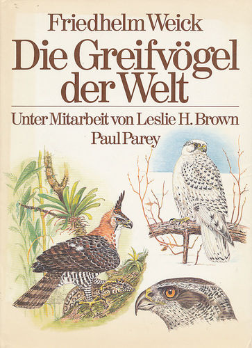 Weick, Brown: Die Greifvögel der Welt - Birds of Prey of the World